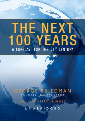 The Next 100 Years: A Forecast for the 21st Century 9781433215421