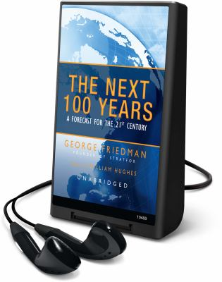 The Next 100 Years: A Forecast for the 21st Century [With Earbuds] 9781433256387