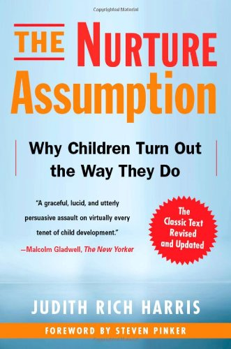 The Nurture Assumption: Why Children Turn Out the Way They Do 9781439101650