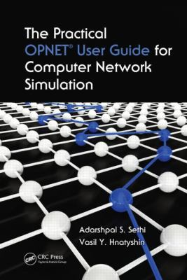 The Practical Opnet User Guide for Computer Network Simulation 9781439812051