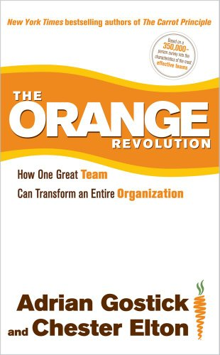 The Orange Revolution: How One Great Team Can Transform an Entire Organization 9781439182451