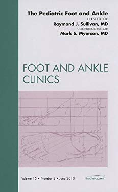 The Pediatric Foot and Ankle 9781437718218