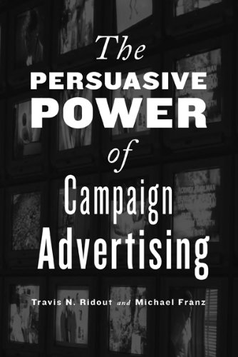 The Persuasive Power of Campaign Advertising 9781439903339