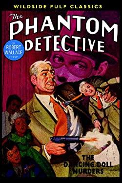 The Phantom Detective: The Dancing Doll Murders 9781434473967