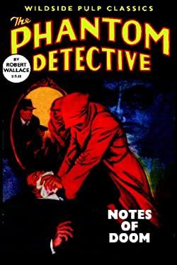 The Phantom Detective: Notes of Doom 9781434473974