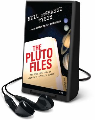 The Pluto Files: The Rise and Fall of America's Favorite Planet [With Earphones] 9781433256431