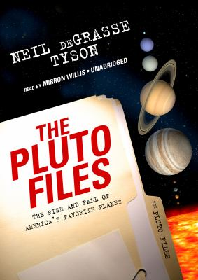 The Pluto Files: The Rise and Fall of America's Favorite Planet 9781433244070
