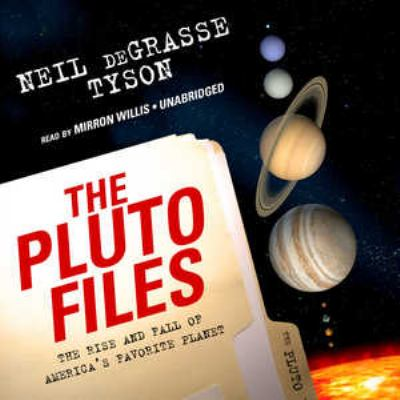 The Pluto Files: The Rise and Fall of America's Favorite Planet 9781433244094