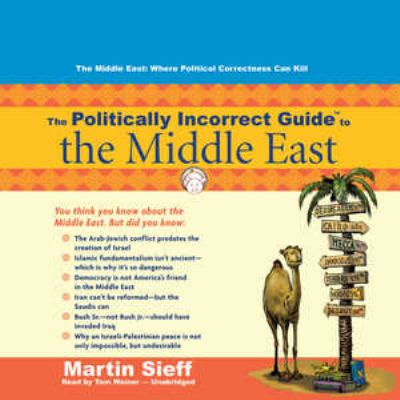 The Politically Incorrect Guide to the Middle East 9781433208287