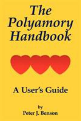 The Polyamory Handbook: A User's Guide 9781434373441