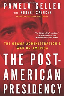 The Post-American Presidency: The Obama Administration's War on America 9781439189306