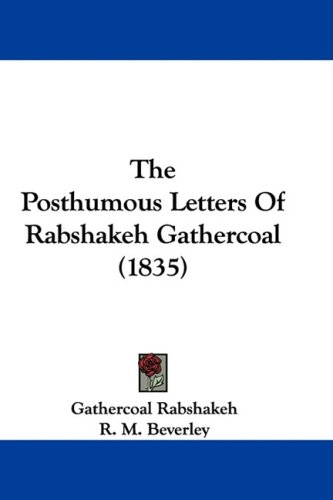 The Posthumous Letters of Rabshakeh Gathercoal (1835)