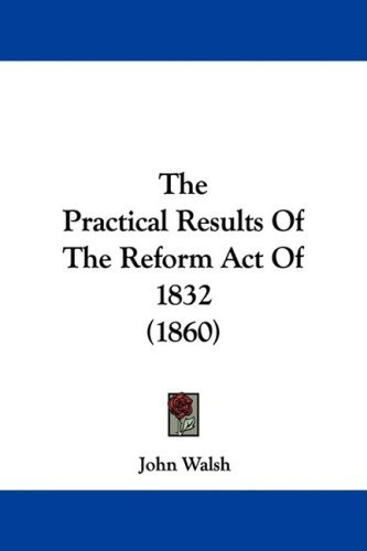 the outcome of the 1832 reform act essay Popular pressure was crucial to the passing of the great reform act of 1832 this also indicates and suggests that the extreme violent made the passing of the act more considerablethe october riots are show clearly how close britain was to a revolution.