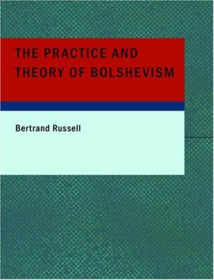 The Practice and Theory of Bolshevism 9781434642943