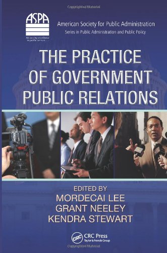 The Practice of Government Public Relations 9781439834657