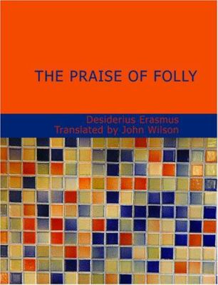 The Praise of Folly 9781434629241