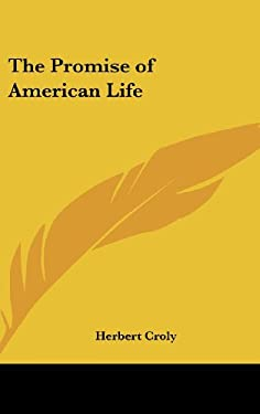 The Promise of American Life 9781432620998