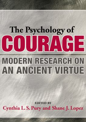 The Psychology of Courage: Modern Research on an Ancient Virtue 9781433808074