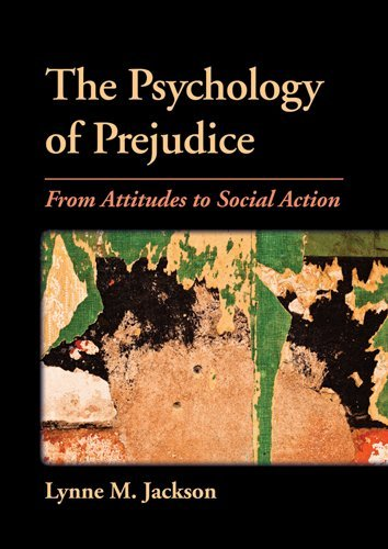 The Psychology of Prejudice: From Attitudes to Social Action 9781433809200