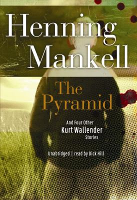 The Pyramid: And Four Other Kurt Wallander Mysteries 9781433289590