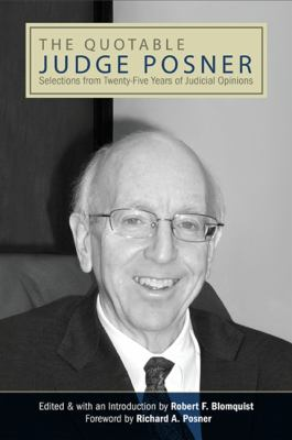 The Quotable Judge Posner: Selections from Twenty-Five Years of Judicial Opinions 9781438430645