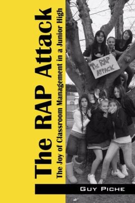 The Rap Attack: The Joy of Classroom Management in a Junior High 9781432723606
