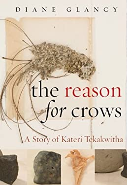 The Reason for Crows: A Story of Kateri Tekakwitha 9781438426723
