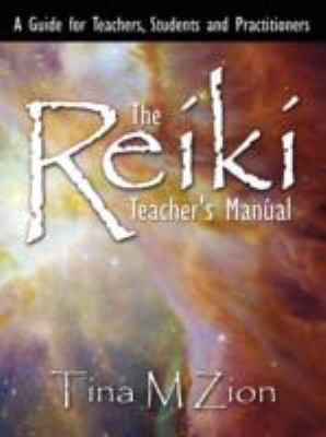 The Reiki Teacher's Manual: A Guide for Teachers, Students and Practitioners 9781434355690
