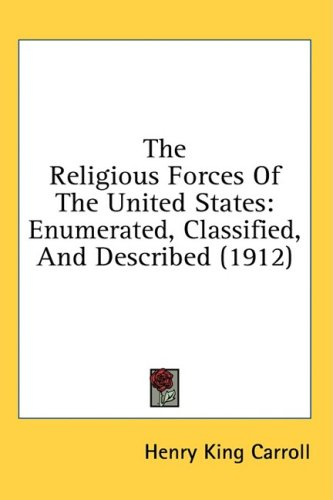 The Religious Forces of the United States: Enumerated, Classified, and Described (1912)