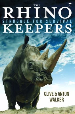The Rhino Keepers: Struggle for Survival 9781431404230