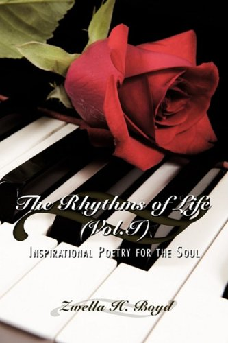 The Rhythms of Life (Vol.I): Inspirational Poetry for the Soul 9781434369352