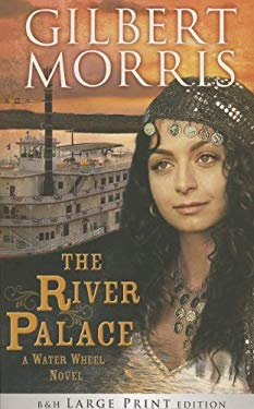 The River Palace (Large Print Trade Paper): A Water Wheel Novel