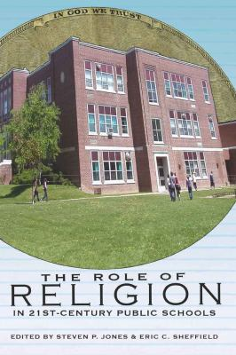 The Role of Religion in 21st-Century Public Schools 9781433107641