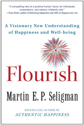 Flourish: A Visionary New Understanding of Happiness and Well-Being 9781439190753
