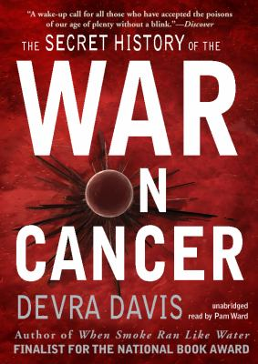 The Secret History of the War on Cancer 9781433253119