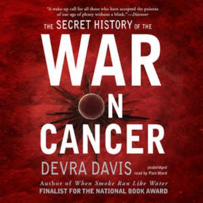 The Secret History of the War on Cancer 9781433253140