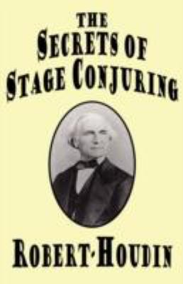 The Secrets of Stage Conjuring 9781434461926