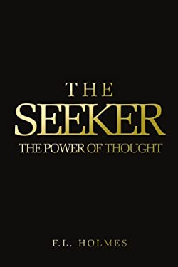 The Seeker: The Power of Thought