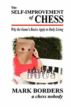 The Self-Improvement of Chess 9781430327646