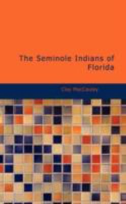 The Seminole Indians of Florida 9781434697868