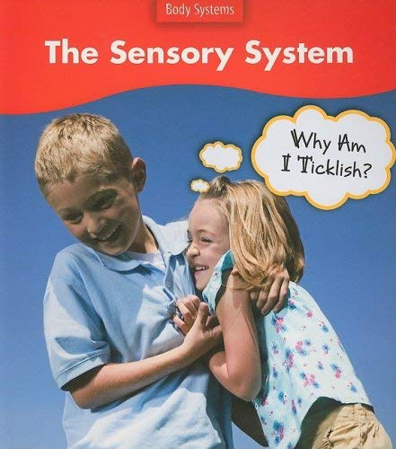 The Sensory System: Why Am I Ticklish? 9781432908775