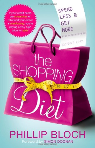 The Shopping Diet: Spend Less and Get More 9781439110263