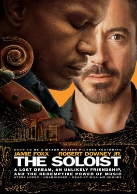 The Soloist: A Lost Dream, an Unlikely Friendship, and the Redemptive Power of Music 9781433215223