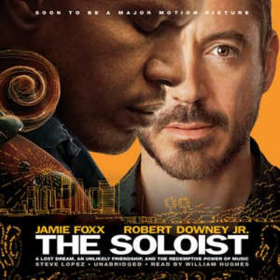The Soloist: A Lost Dream, an Unlikely Friendship, and the Redemptive Power of Music 9781433215230