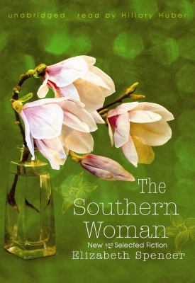 The Southern Woman: New and Selected Fiction 9781433224133