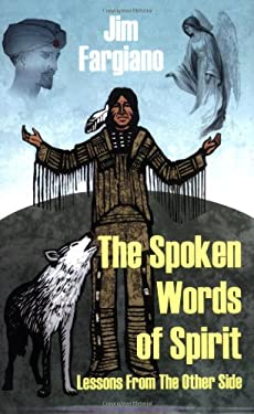 The Spoken Words of Spirit: Lessons from the Other Side 9781432720803