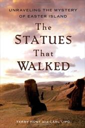 The Statues That Walked: Unraveling the Mystery of Easter Island 11466091