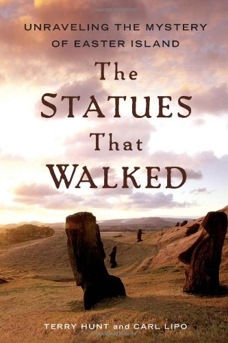 The Statues That Walked: Unraveling the Mystery of Easter Island 9781439150313