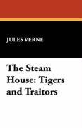 The Steam House: Tigers and Traitors 9781434460134