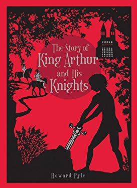 The Story of King Arthur and His Knights 9781435133464